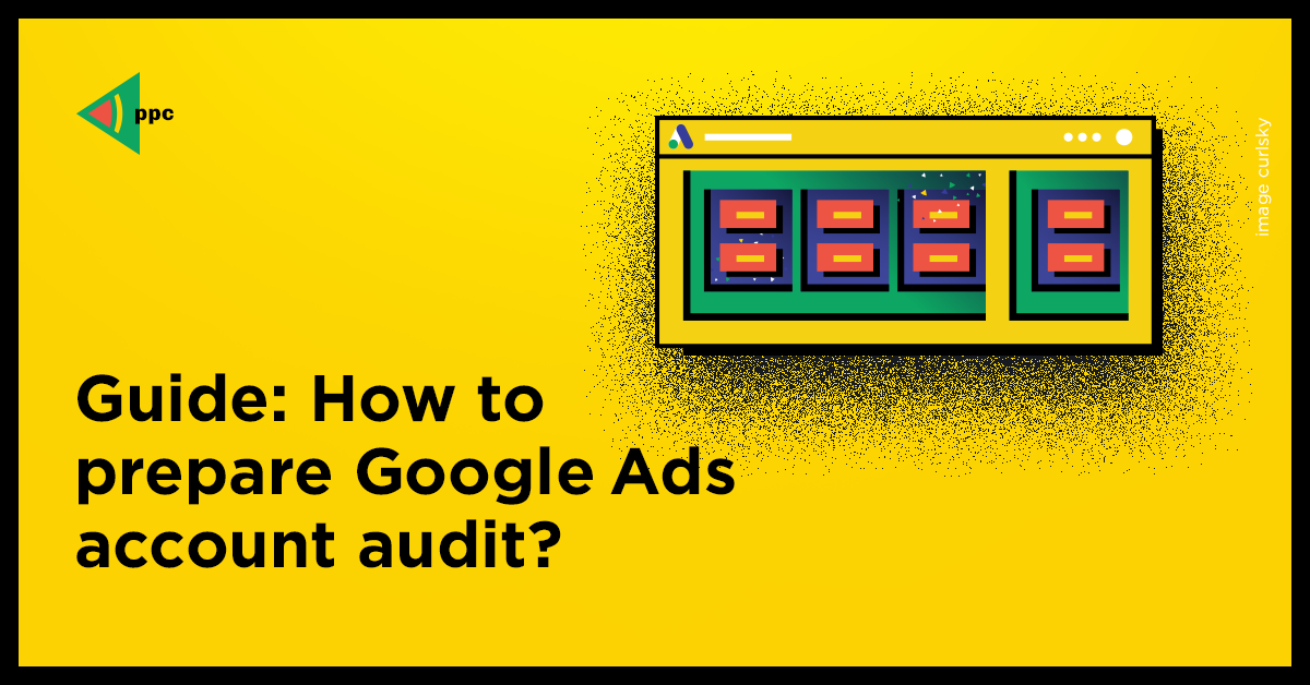 Guide: how to prepare google ads account audit